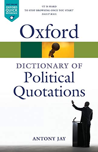 Oxford Dictionary of Political Quotations 4/e (Oxford Quick Reference)