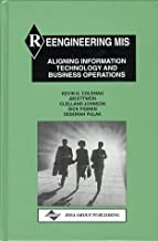 Reengineering Mis: Aligning Information Technology and Business Operations
