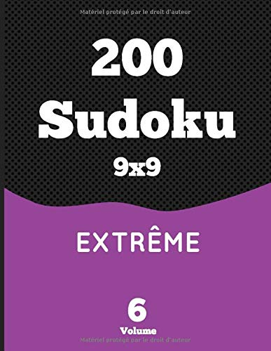 200 Sudoku 9x9 Extrême Volume 6: Livre d'activités en gros caractères