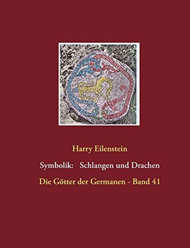 Die Symbolik der Schlangen und Drachen: Die Götter der Germanen - Band 41