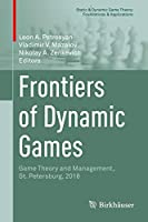 Frontiers of Dynamic Games: Game Theory and Management, St. Petersburg, 2018 (Static & Dynamic Game Theory: Foundations & Applications)