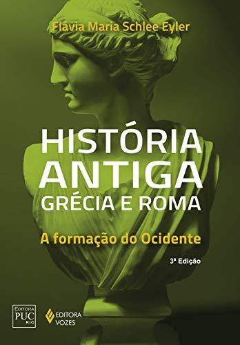 História antiga Grécia e Roma: A formação do Ocidente