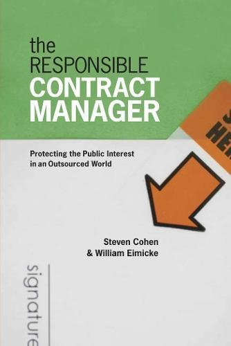Compare Textbook Prices for The Responsible Contract Manager: Protecting the Public Interest in an Outsourced World Public Management and Change  ISBN 9781589012141 by Cohen, Steven