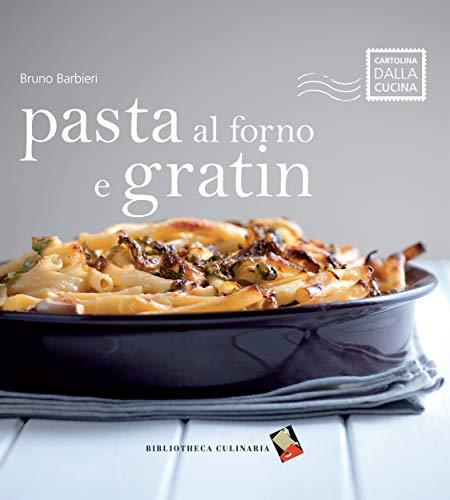 Pasta al forno e gratin: Ediz. illustrata (Cartolina dalla cucina) (Italian Edition)