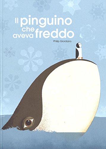 Il pinguino che aveva freddo. Ediz. a colori: 1