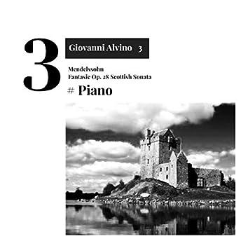 Fantasie Opus 28 Scottish Sonata