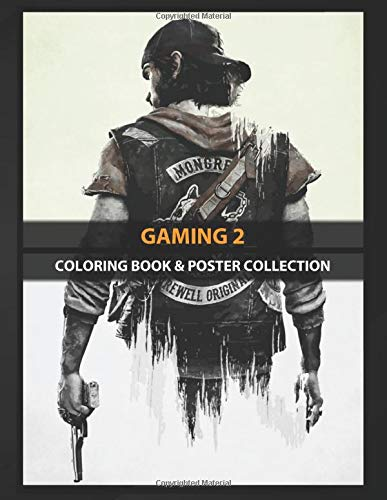 Coloring Book & Poster Collection: Gaming 2 Days Gone Gaming
