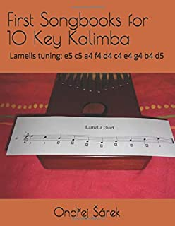 First Songbooks for 10 Key Kalimba: Lamells tuning: e5 c5 a4 f4 d4 c4 e4 g4 b4 d5