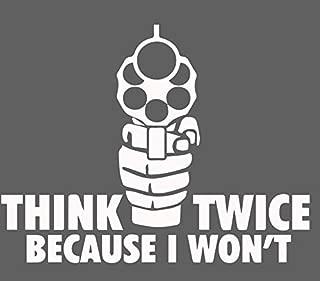 Think Twice Because I Won't - 2nd Amendment - Vinyl Decal Sticker - Pride - 5.5