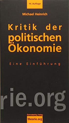 Kritik der politischen Ökonomie: Eine Einführung in «Das Kapital» von Karl Marx: Eine Einfhrung in Das Kapital von Karl Marx (Theorie.org)