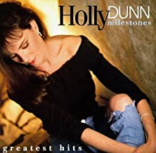 Milestones: GREATEST HITS by Holly Dunn (1992-05-13)