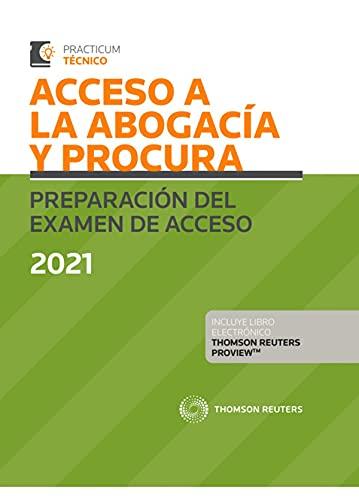 Acceso a la Abogacía y Procura. Preparación del examen de acceso 2021 (Papel + e-book) (Practicum)