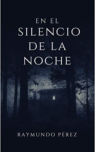 En el silencio de la noche de Raymundo Pérez González
