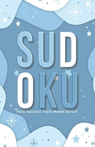 Sudoku Para Adultos Fácil Medio Difícil: Sudokus Fácil Medio Difícil 600 Cuadrículas De Bolsillo Para Relajarse Nivel Principiante Intermedio Avanzado ... Hombres Colección Invierno Serie Enero
