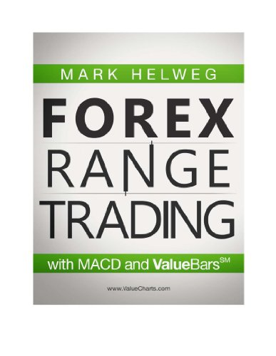 Forex Value Range Trading with MACD and ValueBars (ValueCharts Active Trading Series) (English Edition)