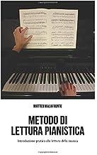 Scaricare Libri Metodo di lettura pianistica: Introduzione pratica alla lettura della musica PDF