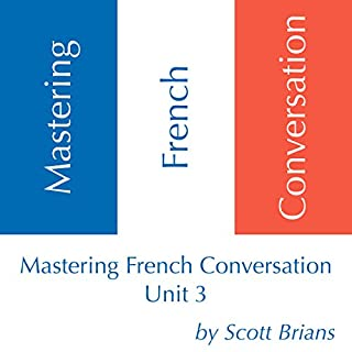Mastering French Conversation, Unit 3 cover art
