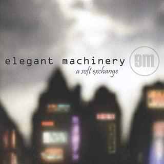 A Soft Exchange by Elegant Machinery