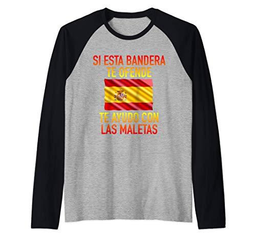 Si esta bandera te ofende te ayudo con las maletas España Camiseta Manga Raglan