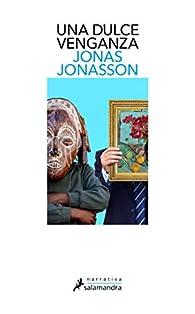 Una dulce venganza par Jonas Jonasson