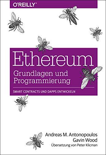 Ethereum – Grundlagen und Programmierung: Smart Contracts und DApps entwickeln
