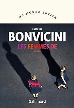 Les femmes de (French Edition) di [Caterina Bonvicini, Lise Caillat]