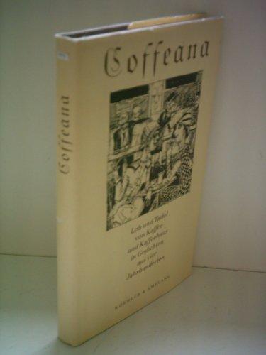 Coffeana. Lob und Tadel von Kaffee und Kaffeehaus in Gedichten aus vier Jahrhunderten