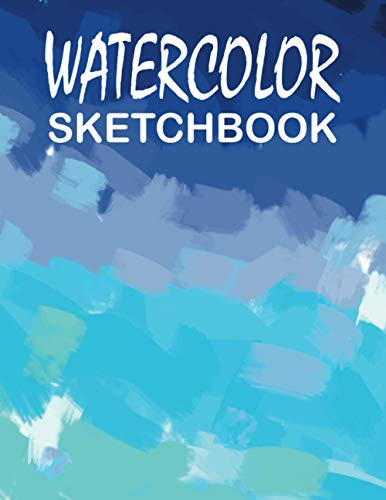 Watercolor Sketchbook: 150 Pages 8.5' x 11' Painted Cover, Blank Paper for Drawing, Writing, Painting, Sketching for Artist
