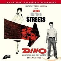 CRIME IN THE STREETS ( 邦題: 暴力の季節 ) / DINO