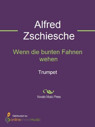 Wenn die bunten Fahnen wehen - Trumpet (English Edition)