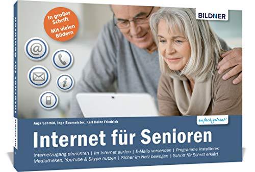 Internet für Senioren: Die leicht verständliche Anleitung für Einsteiger ohne Vorkenntnisse. Für Windows 10.