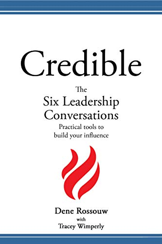 Credible - The Six Leadership Conversations : Practical Tools to Build Your Influence (English Edition)