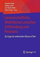 Gemeinschaftliche Wohnformen zwischen Entfremdung und Resonanz: Zur Lage der wohnenden Klasse in Trier