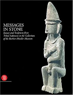Messages in Stone: Statues and Sculptures from Tribal Indonesia