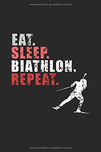 Eat Sleep Biathlon Repeat: Notizbuch, lustiges Geschenk für einen Biathlon Fan, 6 x 9 Zoll (A5), kariert