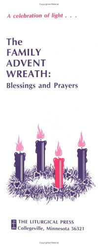 The Family Advent Wreath: Blessings and Prayers