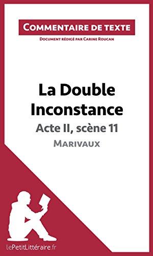 La Double Inconstance de Marivaux - Acte II, scène 11: Commentaire de texte (LEPETITLITTERAIRE.FR)