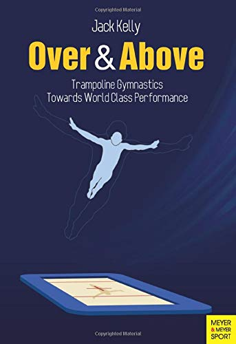 Over & Above: Trampoline Gymnastics – Towards World Class Performance
