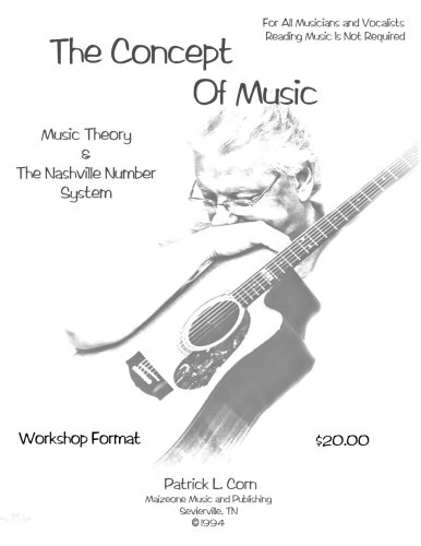 Compare Textbook Prices for The Concept Of Music: Music Theory and The Nashville Number System Volume 1  ISBN 9781717098801 by Corn, Patrick L