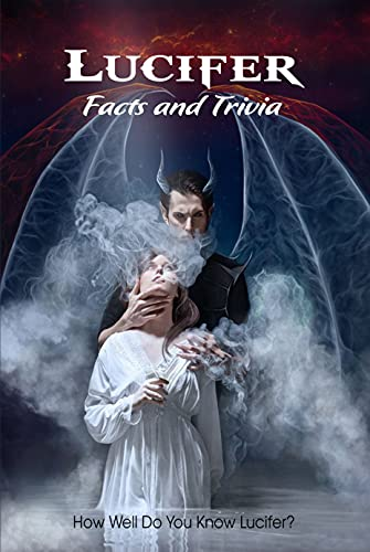 Lucifer Facts and Trivia: How Well Do You Know Lucifer?: Lucifer Trivia Questions for Fans (English Edition)