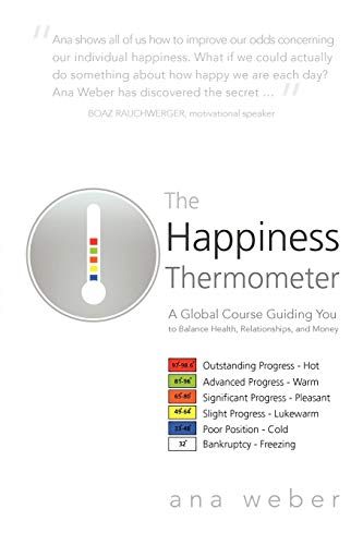 The Happiness Thermometer: A Global Course Guiding You to Balance Health, Relationships, and Money