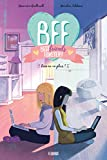 BFF Best Friends Forever !, Tome 4 - Rien ne va plus !