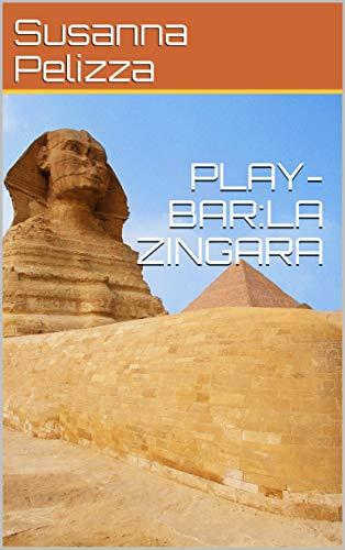 PLAY-BAR:LA ZINGARA (Italian Edition)