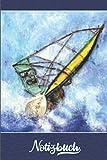 Notizbuch: Windsurf Notizbuch   110 linierte Seiten mit Datumslinie   Tagebuch, Bullet Journal, Ideenbuch, Schreibheft   Format 6x9 (15,24 x 22,86 cm)   Geschenk für Windsurfer