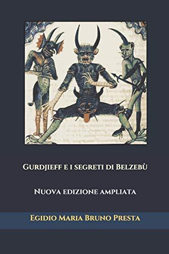 Gurdjieff e i segreti di Belzebù: Nuova edizione ampliata