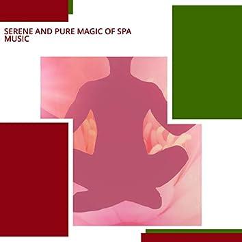 Serene And Pure Magic Of Spa Music