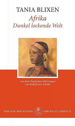 Afrika - dunkel lockende Welt (Manesse Bibliothek der Weltliteratur)