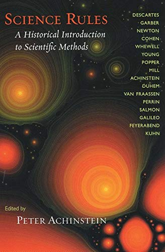 Science Rules: A Historical Introduction to Scientific Methods