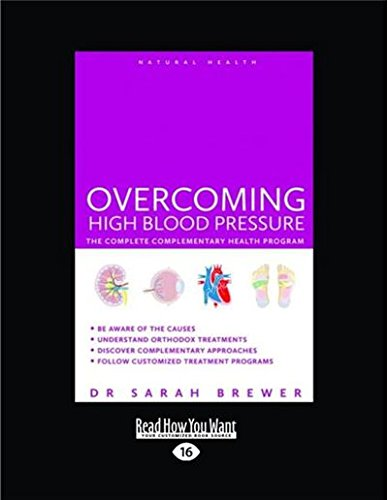 Download Overcoming High Blood Pressure: The Complete Complementary Health Program (Large Print 16pt) 1525230859