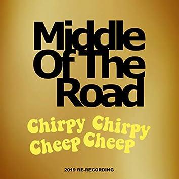 Chirpy Chirpy Cheep Cheep (2019 Re-Recording)